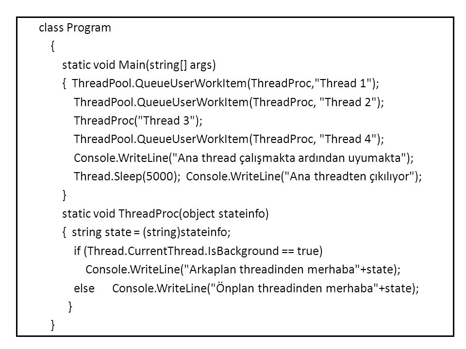 class Program { static void Main(string[] args) { ThreadPool